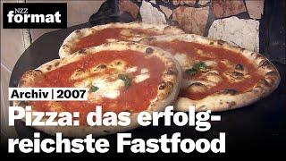 Pizza: das erfolgreichste Fastfood - Dokumentation von NZZ Format (2007)