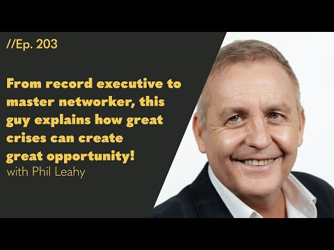 From Record Executive to Master Networker, this Guy Explains How Great Crises Can Create Great Opportunities! - 203