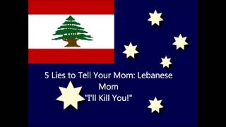 "5 Lies to Tell Your Mom: Lebanese Mom ""I"
