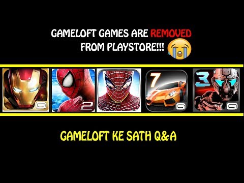 Why Gameloft Games Are Deleted From Playstore?!!😢