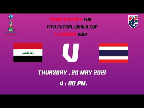 LIVE! Asian Playoff for FIFA Futsal World Cup Lithuani2021 Iraq - Thailand