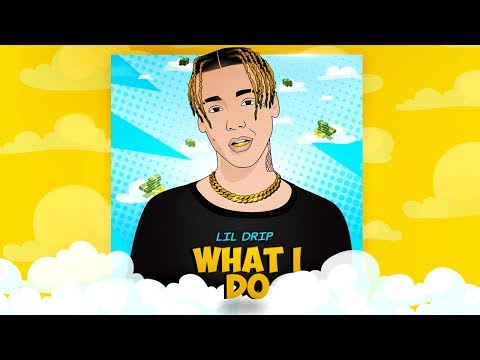 Lil Drip - What I Do (Official Audio Animation)