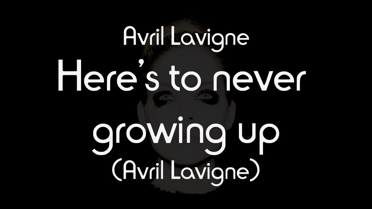 Download Avril Lavigne - Here's To Never Growing Up (Lyric Video)