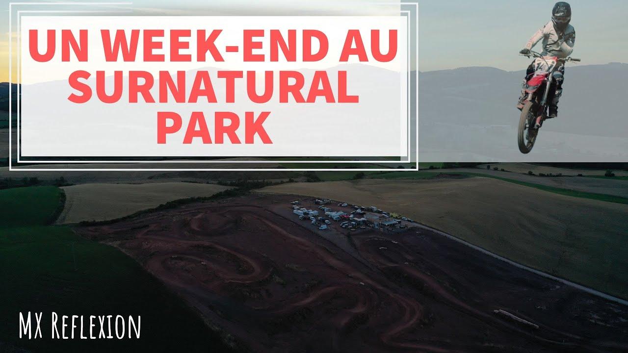 Une journée au Surnatural Park   MX Reflexion
