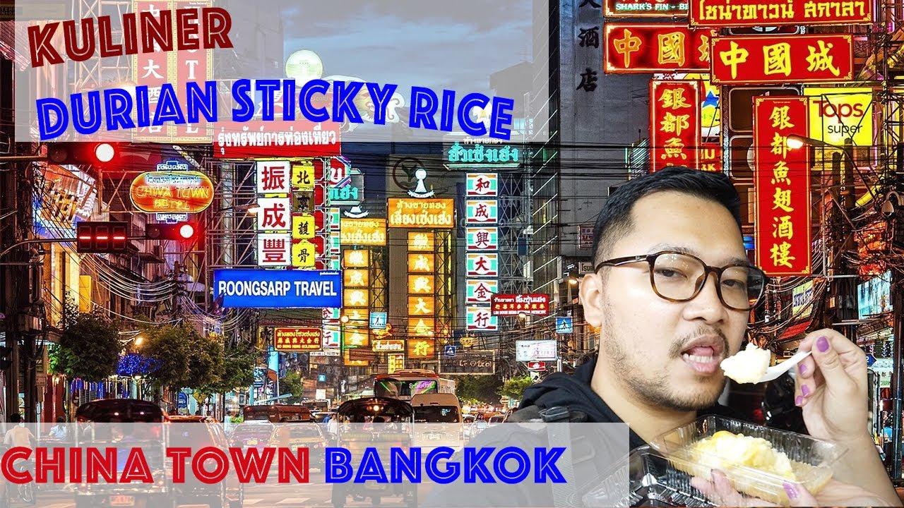 Chinatown Bangkok Street Food Durian Sticky Ricenya Yaowarat Chinatown Enak Bray Mantap Youtube