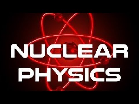 Nuclear Physics Fundamentals - The Best Documentary Ever