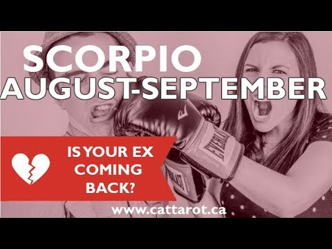 💞 SCORPIO AUGUST/ SEPTEMBER ***IS YOUR EX COMING BACK? ***
