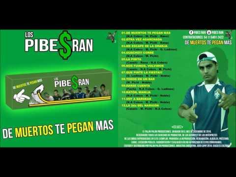 Los Pibes Ran (Ex Pibex Ran)   De muertos te pegan mas CD completo Diciembre 2016 Cumbia Villera