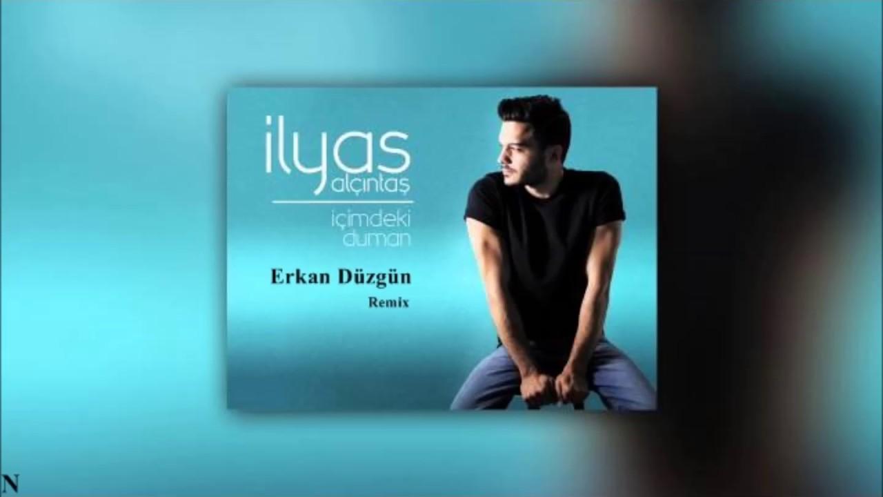 Ilyas Yalcintas Icimdeki Duman 2017 Remix Erkan Duzgun Youtube