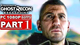 GHOST RECON BREAKPOINT Gameplay Walkthrough Part 1 [1080p HD 60FPS PC] - No Commentary (FULL GAME)
