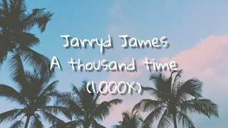 Jarryd James - 1000x | Lirik & Terjemahan