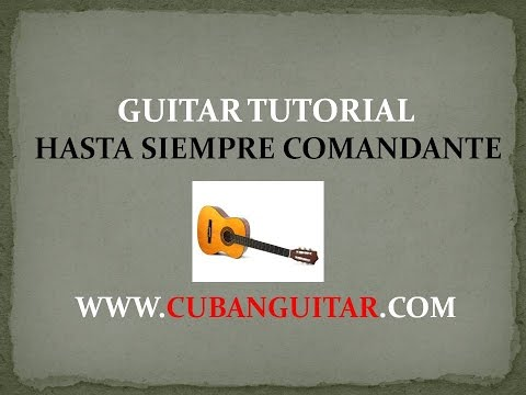 How to Play Hasta Siempre Comandante Che Guevara. Guitar tutorial with tabs