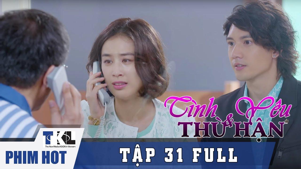 image TÌNH YÊU VÀ THÙ HẬN - Tập 31 | Phim Trung Quốc Thái Lan Lồng Tiếng
