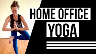 17 MIN Home Office Yoga (Standing Sequence)