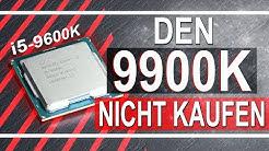 NICHT den 9900K für GAMING KAUFEN !! -- Intel Core i5-9600K
