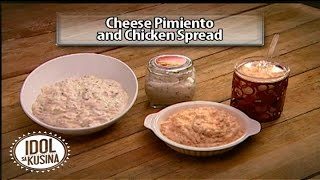 Idol sa Kusina: How to make Cheese Pimiento and Chicken Spread