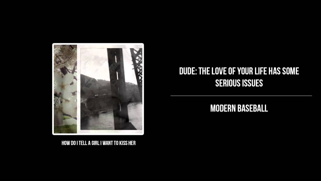 modern-baseball-dude-the-love-of-your-life-has-some-serious-issues-benji-moore