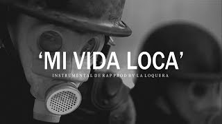 MI VIDA LOCA - BASE DE RAP / OLD SCHOOL HIP HOP INSTRUMENTAL USO LIBRE (PROD BY LA LOQUERA 2018)