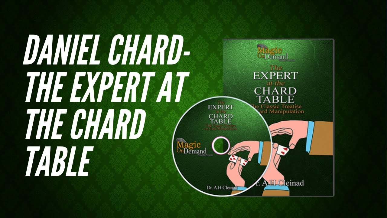 Daniel Chard - The Expert at the Chard Table - A Real Magic Review