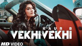 Vekhi Vekhi (Full Song) Kaur B | JSL Singh | Jung Sandhu | Latest Punjabi Songs 2020