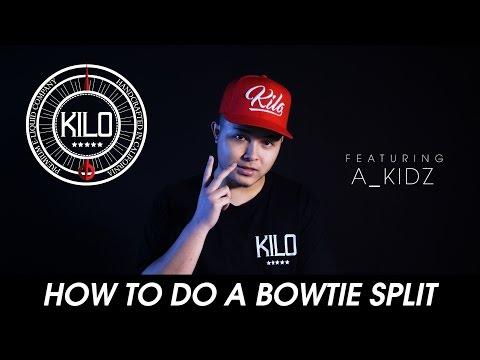 KILO x A_KIDZ : HOW TO DO A BOWTIE SPLIT