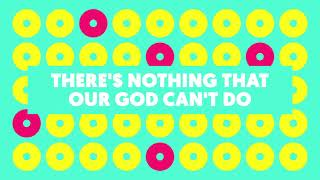 There's Nothing That Our God Can't Do (Lyric Video) | Worship Together Kids