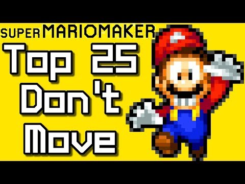 Super Mario Maker Top 25 DON'T MOVE Courses (Wii U)