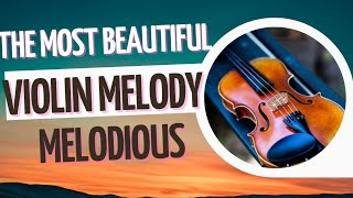 THE MOST BEAUTIFUL VIOLIN SONG