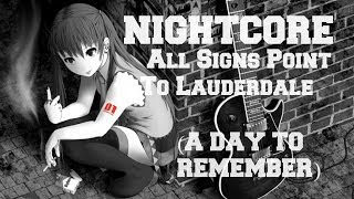 Nightcore - All Signs Point To Lauderdale 【A Day To Remember】
