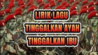 Gambar cover Lirik Lagu TNI Tinggalkan Ayah Tinggalkan Ibu