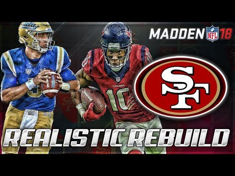 Rebuilding The San Francisco 49ers | Josh Rosen = Next Peyton | Madden 18 Connected Franchise