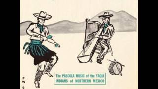 Yaqui Music of the Pascola and Deer Dance