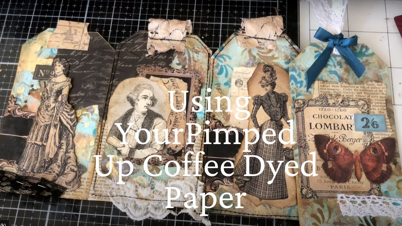 Lets Make Tags - Using Our Pimped Up Coffee Dyed Papers