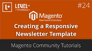 Magento Community Tutorials #45 - Creating a Responsive Newsletter Template
