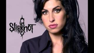 Before I Go Back To Black - Amy Winehouse vs Slipknot