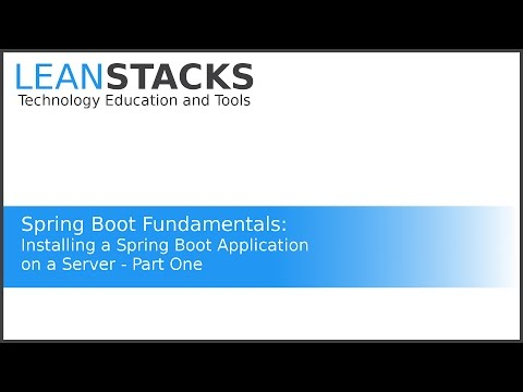 Installing a Spring Boot Application on a Server - Part One