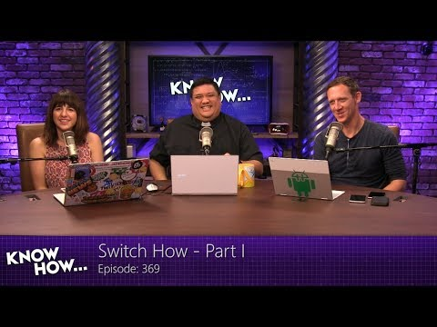 Know How... 369: Switch How - Part 1