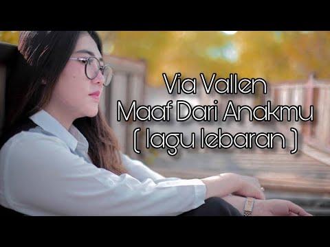 Via Vallen - Maaf Dari Anakmu ( Lagu Lebaran  )