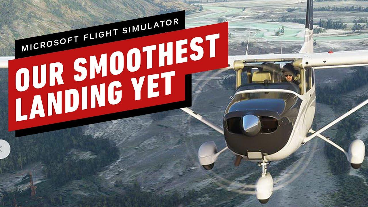 Microsoft Flight Simulator: Our Smoothest Landing Yet - IGN