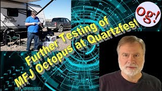 Further Testing of MFJ Octopus at Quartzfest (#183 Project)