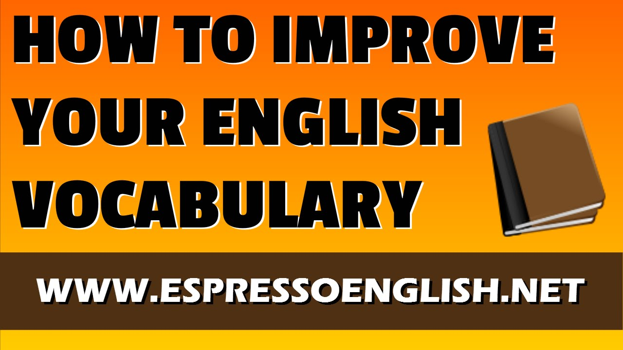 How to Improve your English Vocabulary - YouTube