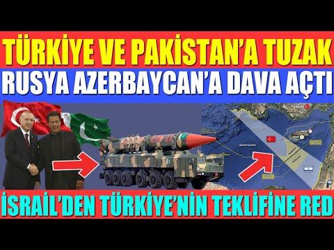 TÜRKİYE VE PAKİSTAN'A TUZAK / RUSYA AZERBAYCAN'A DAVA AÇTI / İSRAİL'DEN TÜRKİYE'NİN TEKLİFİNE RED