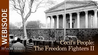 Cecil's People: The Freedom Fighters (Part 2)