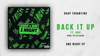 Guap Tarantino Back It Up Ft. NAV One Night.mp3