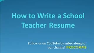 How To Write a School teacher Resume   School teacher Resume   Resume for School Teacher