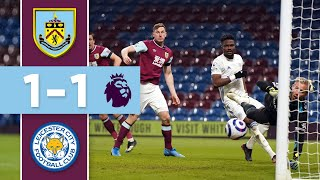 SCHMEICHEL SAVES LEICESTER | HIGHLIGHTS | Burnley v Leicester