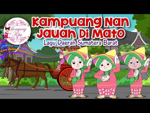 Kampuang Nan Jauah Di Mato   Lagu Daerah Sumatera Barat   Budaya Indonesia   Dongeng Kita