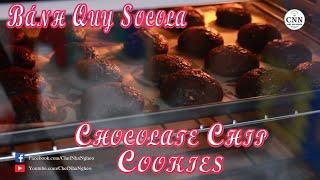 Bánh Quy Socola | Chocolate Chip Cookies - Chef Nhà Nghèo | CNN Channel