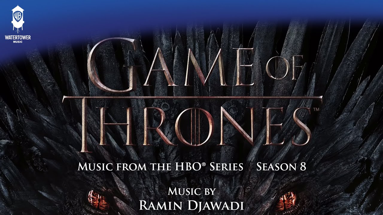 Game of Thrones S8 Official Soundtrack | Main Title – Ramin Djawadi | WaterTower