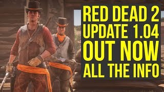 Red Dead Redemption 2 Update 1.04 EVERYTHING WE KNOW - Fixes, Changes & More (RDR2 Update 1.04)